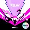 Relay : Remixes - Single album lyrics, reviews, download