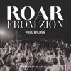 Roar from Zion (Live) by Paul Wilbur album lyrics