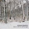 Soon It Will Be Cold Enough by Emancipator album lyrics