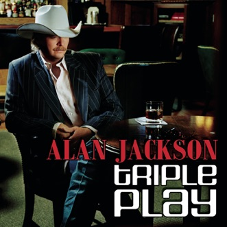 Triple Play - Single by Alan Jackson album reviews, ratings, credits