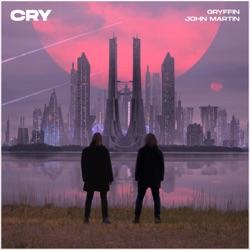 Cry by Gryffin & John Martin song lyrics, mp3 download