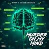 Murder on My Mind (feat. Derez Deshon) - Single album lyrics, reviews, download