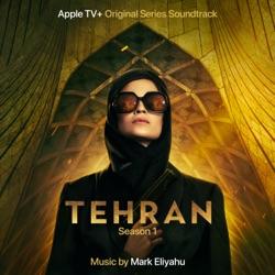 Tehran (Apple TV+ Original Series Soundtrack) by Mark Eliyahu album comments, play