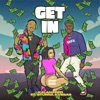 Get In (feat. Stunna 4 Vegas) - Single album lyrics, reviews, download