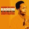 Blackstar black lives matter (Rockstar cover) [feat. Da Baby & Roddy Ricch] song lyrics