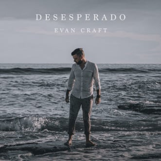 Desesperado (Deluxe) by Evan Craft album reviews, ratings, credits