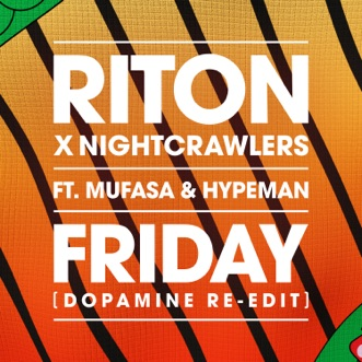 Friday (feat. Mufasa & Hypeman) [Dopamine Re-Edit] - Single by Riton & Nightcrawlers album reviews, ratings, credits