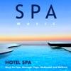 Hotel Spa Music for Spa, Massage, Yoga, Meditation and Wellness album lyrics, reviews, download