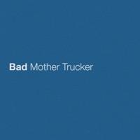 Eric Church - Bad Mother Trucker Lyrics