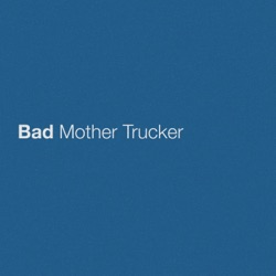 Bad Mother Trucker by Eric Church song lyrics, mp3 download