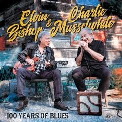 100 Years of Blues by Elvin Bishop & Charlie Musselwhite, Elvin Bishop & Charlie Mussewhite album reviews, download