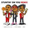 Stuntin' On You (Remix) [feat. DDG & Dame D.O.L.L.A.] - Single album lyrics, reviews, download