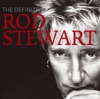 The Definitive Rod Stewart by Rod Stewart album lyrics