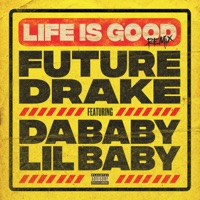 Life Is Good (Remix) [feat. Drake, DaBaby & Lil Baby] by Future Song Lyrics