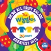 We're All Fruit Salad!: The Wiggles' Greatest Hits by The Wiggles album lyrics