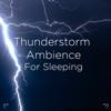 "!!"" Thunderstorm Ambience for Sleeping ""!! album lyrics, reviews, download"