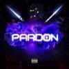 Pardon (feat. Lil Baby) - Single album lyrics, reviews, download