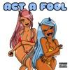 Act a Fool (feat. Sauce Walka) - Single album lyrics, reviews, download