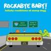 Lullaby Renditions of Snoop Dogg album lyrics, reviews, download