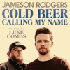 Cold Beer Calling My Name (feat. Luke Combs) by Jameson Rodgers song lyrics