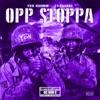 Opp Stoppa (feat. 21 Savage) [Chop Not Slop Remix] - Single album lyrics, reviews, download