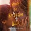If Walls Could Talk (Words on Bathroom Walls) song lyrics