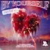 By Yourself (feat. Bryson Tiller, Jhené Aiko & Mustard) [Remix] - Single album lyrics, reviews, download