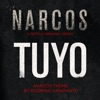 Tuyo (Narcos Theme) [A Netflix Original Series Soundtrack] - Single album lyrics, reviews, download
