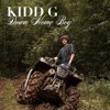 Down Home Boy by Kidd G album lyrics