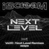 iScreaM Vol. 10 : Next Level Remixes - Single album lyrics, reviews, download