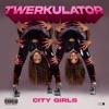 Twerkulator by City Girls song lyrics, listen, download