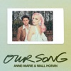 Our Song by Anne-Marie & Niall Horan song lyrics, listen, download