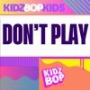 Don't Play - Single album lyrics, reviews, download