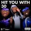 Hit You With 30 (feat. Tsu Surf & DJ Jayhood) - Single album lyrics, reviews, download