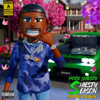 Shiesty Season - Spring Deluxe by Pooh Shiesty album reviews, ratings, credits