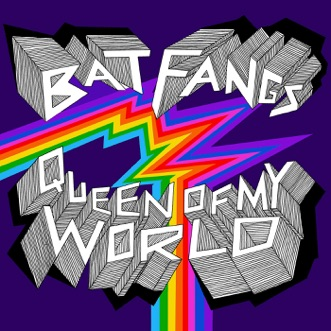 Queen of My World by Bat Fangs album reviews, ratings, credits
