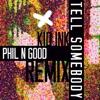 Tell Somebody (Phil N Good Remix) - Single album lyrics, reviews, download