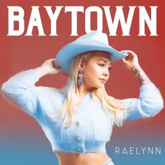 Baytown by RaeLynn album reviews, ratings, credits