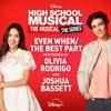 """Even When / The Best Part (From """"High School Musical: The Musical: The Series"""" Season 2) - Single album lyrics, reviews, download"""