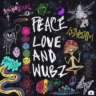 Peace Love & Wubz by LSDREAM album reviews, ratings, credits