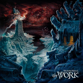 The Work by Rivers of Nihil album reviews, ratings, credits