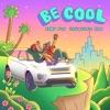 Be Cool - Single (feat. Babyface Ray) - Single album lyrics, reviews, download