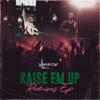 Raise 'em up (feat. Ed Sheeran) [Remixes] - EP album lyrics, reviews, download