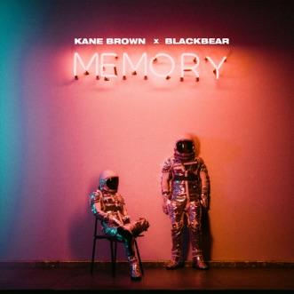 Memory by Kane Brown x blackbear song lyrics, reviews, ratings, credits