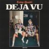 DEJA VU - Single album lyrics, reviews, download