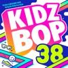 Kidz Bop 38 album lyrics, reviews, download