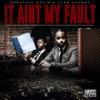 It Ain't My Fault - Single album lyrics, reviews, download