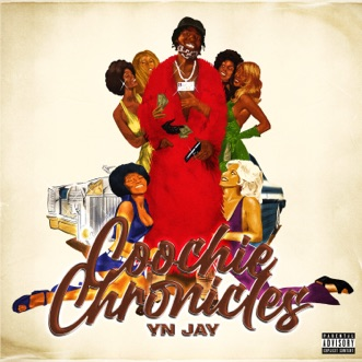Coochie Chronicles by YN Jay album reviews, ratings, credits
