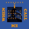 When I Call Em (feat. A Boogie wit da Hoodie) - Single album lyrics, reviews, download
