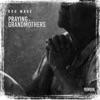 Praying Grandmothers - Single album lyrics, reviews, download